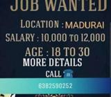 Work time 9 to 4pm salary 12000to15000 Age 18to30